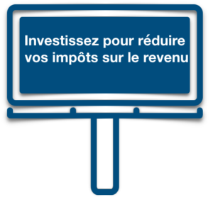 Optimisation fiscale - Investissez pour réduire vos impôts sur le revenu